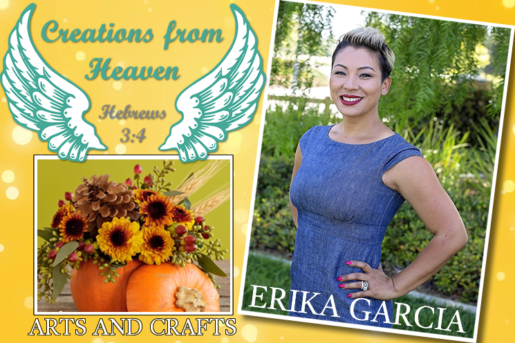 Creations from Heaven with Erika Garcia
