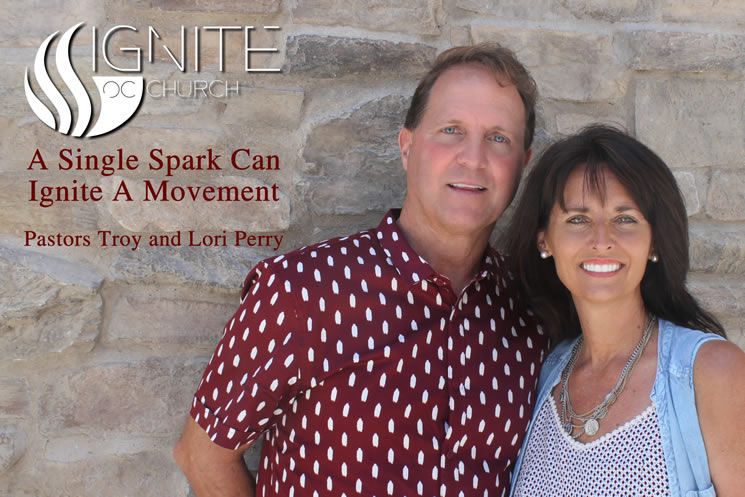 Ignite Church OC with Troy and Lori Perry